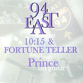 94 East featuring 10:15 & Fortune Teller Remix with Prince on guitar by 94 East