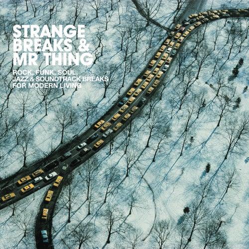 Strange Breaks & Mr Thing by Various Artists