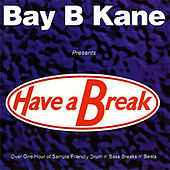 Have A Break - Whitehouse Records by Bay B Kane