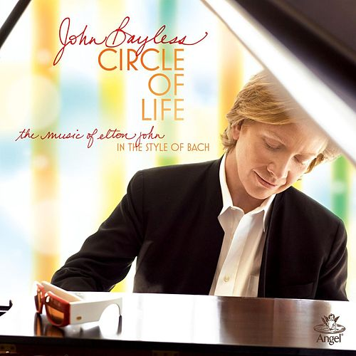 The Circle Of Life / Bach Improvisations On Themes By Elton John by John Bayless