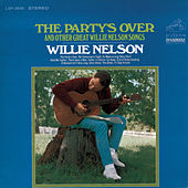 The Party's Over And Other Great Willie Nelson SongsThe Party's Over by Willie Nelson