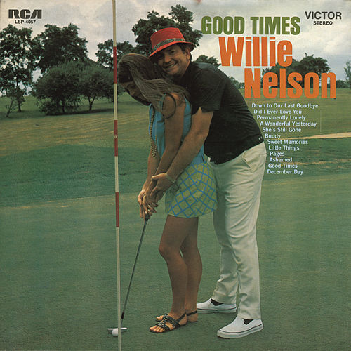 Good Times by Willie Nelson