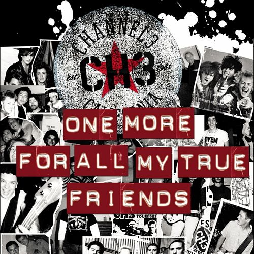 One More For All My True Friends by Channel 3
