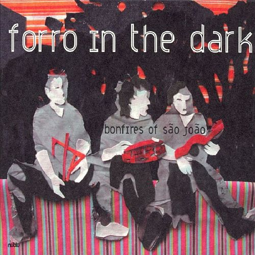 Bonfires of Sao Joao by Forro In The Dark