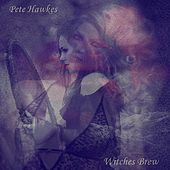 Witches Brew by Pete Hawkes