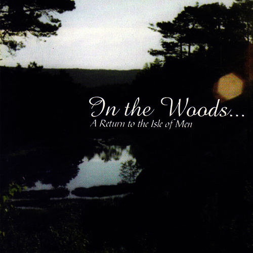 A Return To The Isle Of Men by In The Woods