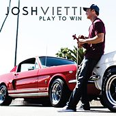 Play to Win by Josh Vietti