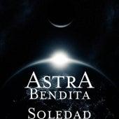 Bendita Soledad by Astra