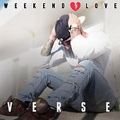 Weekend Love by Verse