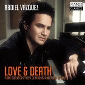 Love & Death (Piano Transcriptions of Wagner & Verdi Operas) by Abdiel Vázquez