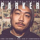 Parker (feat. Lingo, Kid Karma, T. Rads & Nick EP) by Dumbfoundead