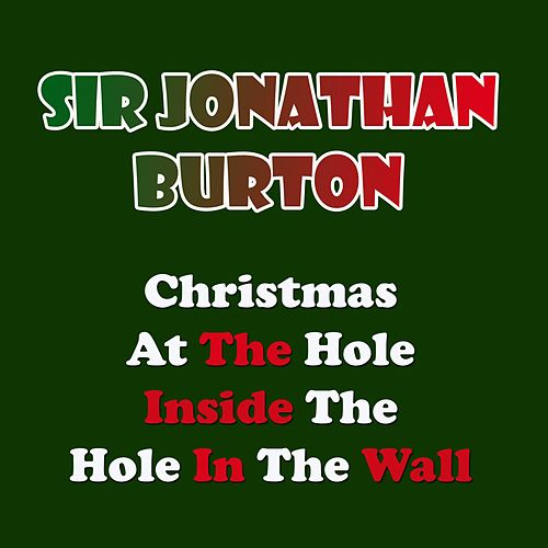 Christmas at the Hole Inside the Hole in the Wall by Sir Jonathan Burton