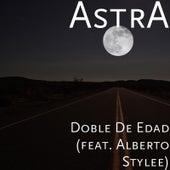 Doble de Edad (feat. Alberto Stylee) by Astra