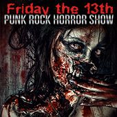 Friday the 13th: Punk Rock Horror Show by Various Artists