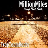 Drop That Beat (feat. TrapTeamBeats) by A Million Miles