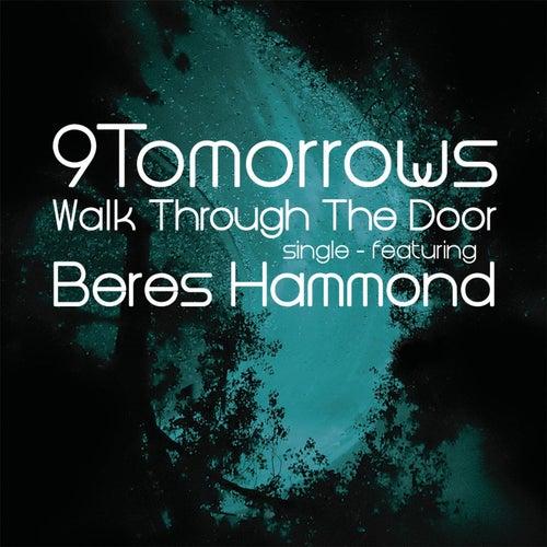 Walk Through the Door (feat. Beres Hammond) by 9Tomorrows
