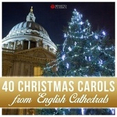 40 Christmas Carols from English Cathedrals by Various Artists