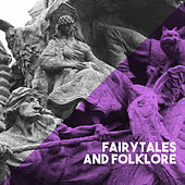 Fairytales and Folklore by Various Artists