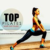 Top Pilates Workout Music: Intense Body Blast (70 Minutes Playlist) by Various Artists