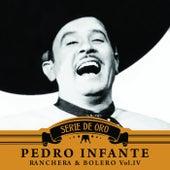 Ranchera y Bolero, Vol. IV by Pedro Infante