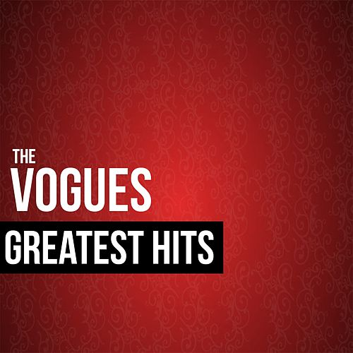 The Vogues Greatest Hits by The Vogues