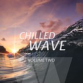 Chilled Wave, Vol. 2 (Amazing Smooth Electronic Beats) by Various Artists