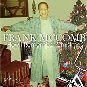 How I Remember Christmas by Frank McComb