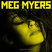 Lemon Eyes (StéLouse Remix) by Meg Myers