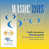 2015 WASBE San Jose, USA: Pacific Symphonic Wind Ensemble (Live) by Various Artists