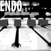 El Mero Mero by ENDO