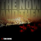 The Now and Then by Tom Ewing