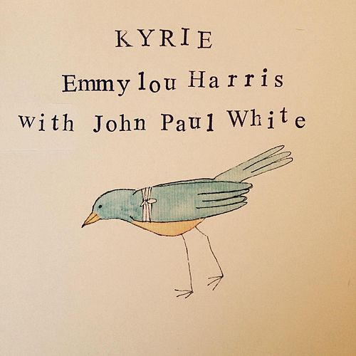 Kyrie (feat. John Paul White) by Emmylou Harris