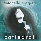 Cattedrali by Antonella Ruggiero