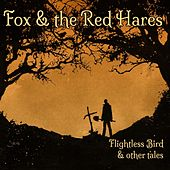 Flightless Bird & Other Tales by Fox
