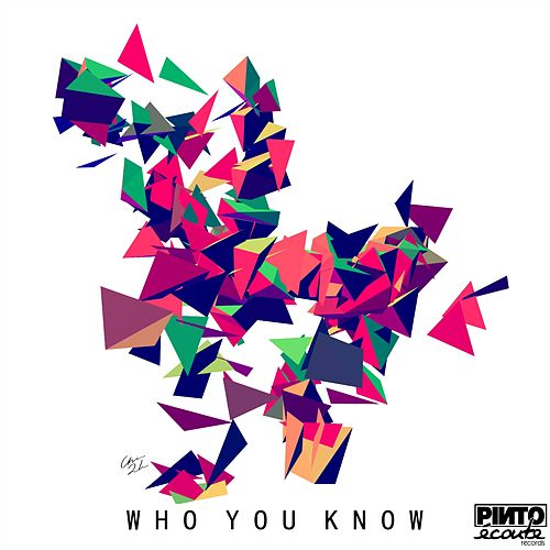 Who You Know by Pinto