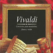 Vivaldi, Conciertos para Mandolina, Flauta y Violín by Various Artists