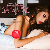 Art of Lounge, Vol. 2 (20 Supreme Lounge Anthems) by Various Artists