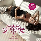 Art of Lounge, Vol. 3 (20 Supreme Lounge Anthems) by Various Artists