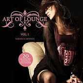 Art of Lounge, Vol. 1 (20 Supreme Lounge Anthems) by Various Artists