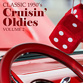 Classic 1950'- Cruisin' Oldies, Vol. 1 by Various Artists