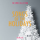 The Xmas Collection: Songs of the Holidays, Vol. 5 by Various Artists