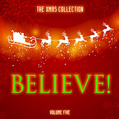 The Xmas Collection: Believe, Vol. 5 by Various Artists