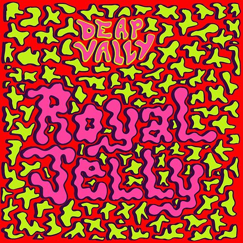 Royal Jelly by Deap Vally