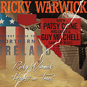 When Patsy Cline Was Crazy (And Guy Mitchell Sang the Blues) / Hearts on Trees by Ricky Warwick
