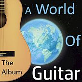 A World of Guitar: The Album von Various Artists