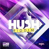 Hush Riddim by Various Artists
