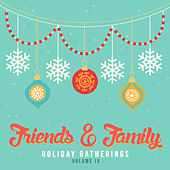 Holiday Gatherings: Friends & Family, Vol. 4 by Various Artists