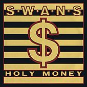 Holy Money / A Screw von Swans