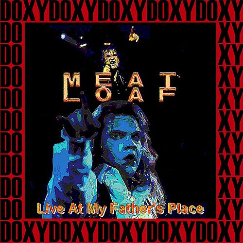 My Father's Place, New York, November 29th, 1977 (Doxy Collection, Remastered, Live on Fm Broadcasting) by Meat Loaf