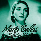 María Callas Collection Vol.III by Maria Callas